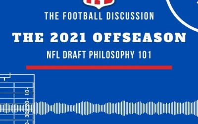 The Football Discussion: NFL Draft Philosophy 101