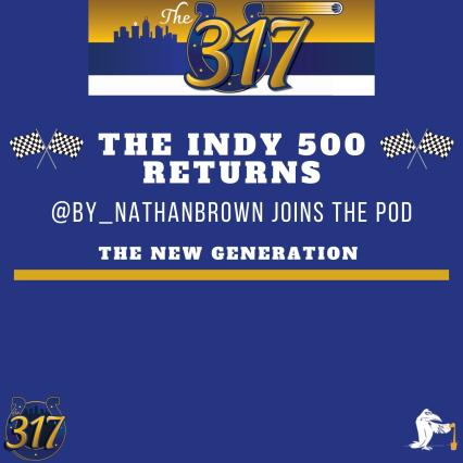 The 317 Podcast: The Greatest Spectacle in Racing Returns