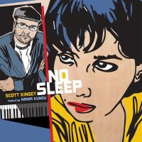 NO SLEEP - Scott Kinsey Featuring Naina Kundu | New album