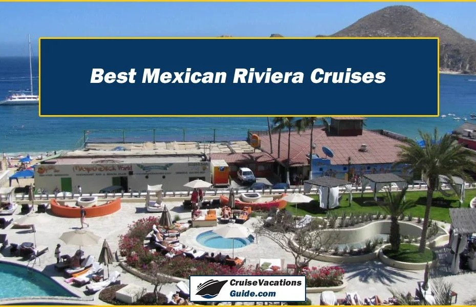 Best Mexican Riviera Cruises