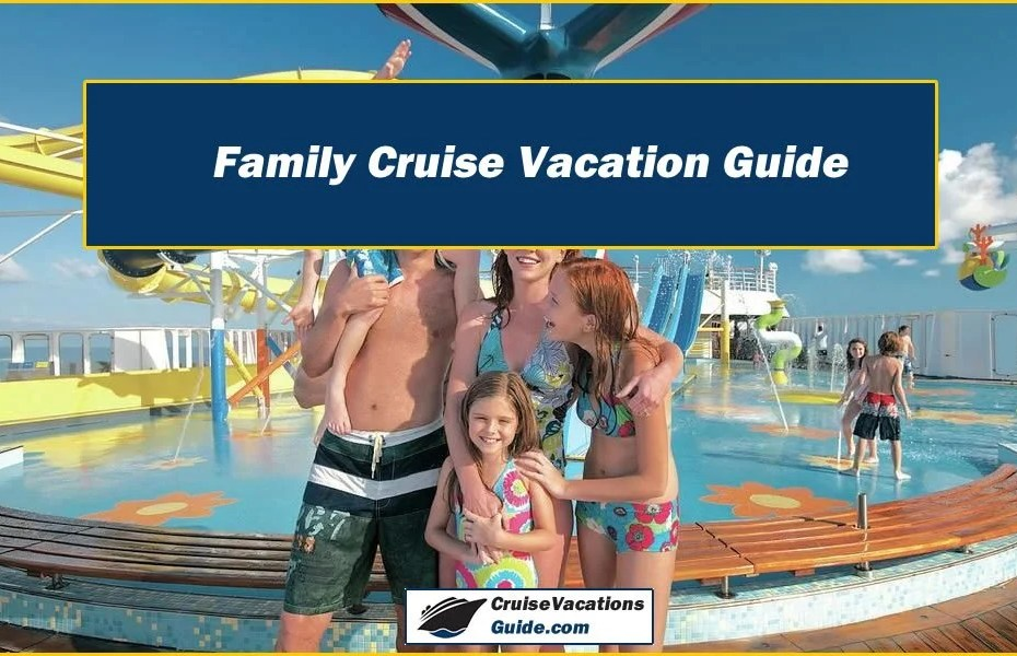 Family Cruise Vacation Guide