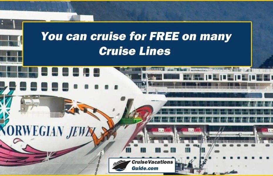 cruise for FREE on many Cruise Lines