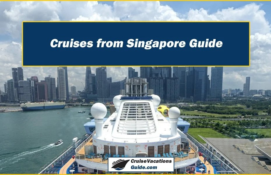 Cruises from Singapore Guide