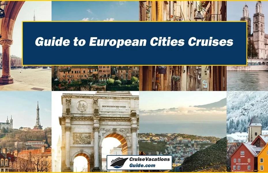 Guide to European Cities Cruises