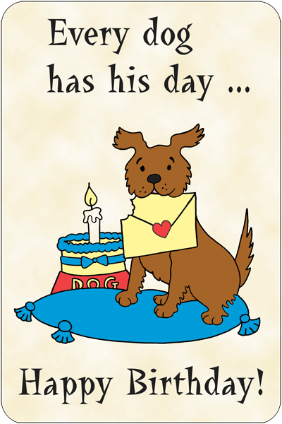 Every Dog Has His DayHappy B Day Birthday Shop By