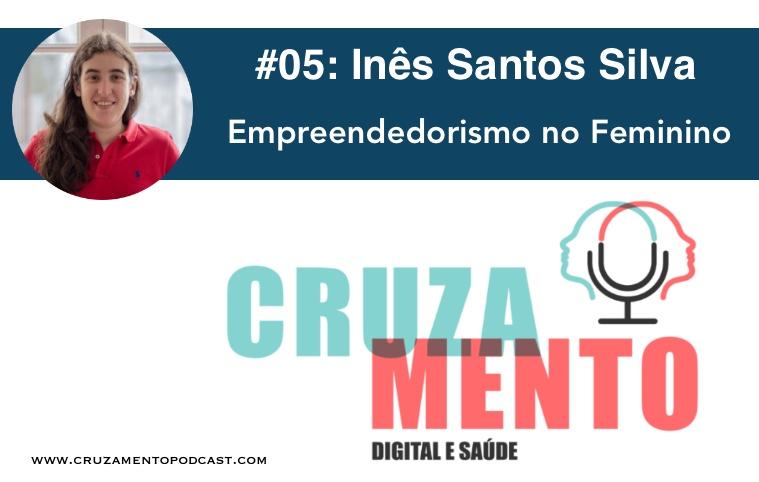 Inês Santos Silva e o Empreededorismo no Feminino