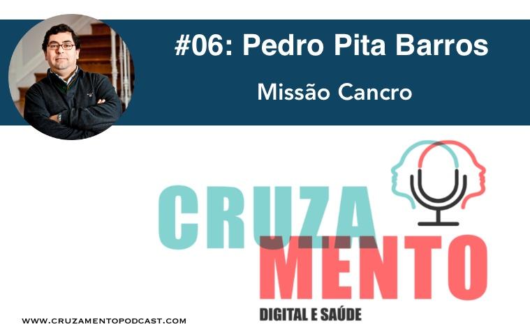 Pedro Pita Barros e a Missão Cancro