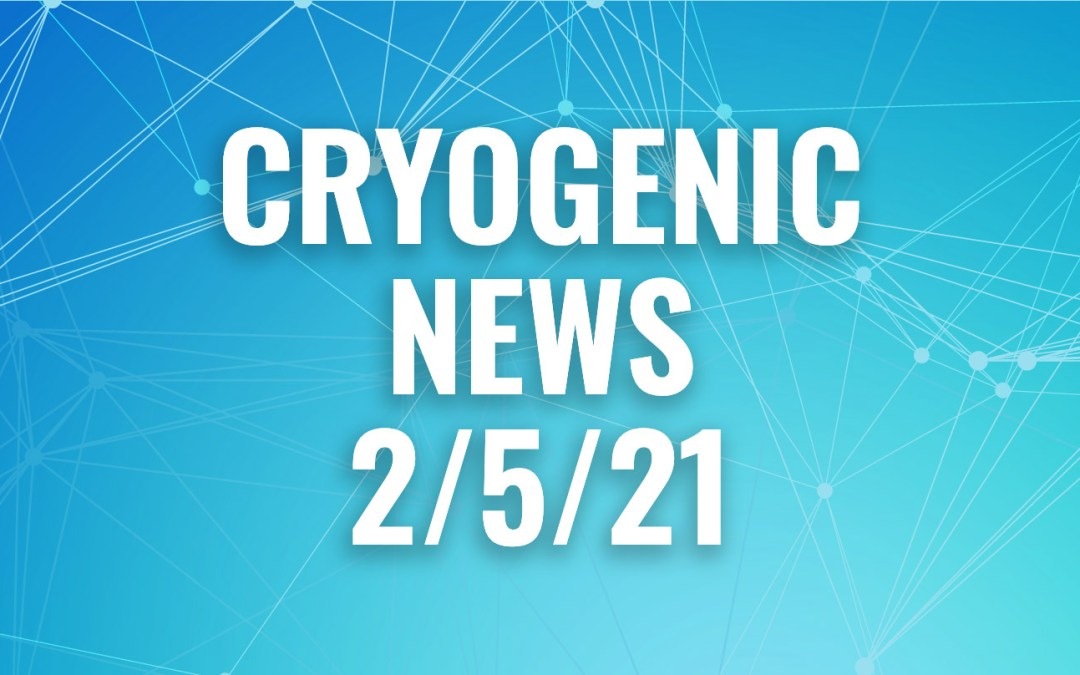 Cryogenic News of the Week February 5, 2021