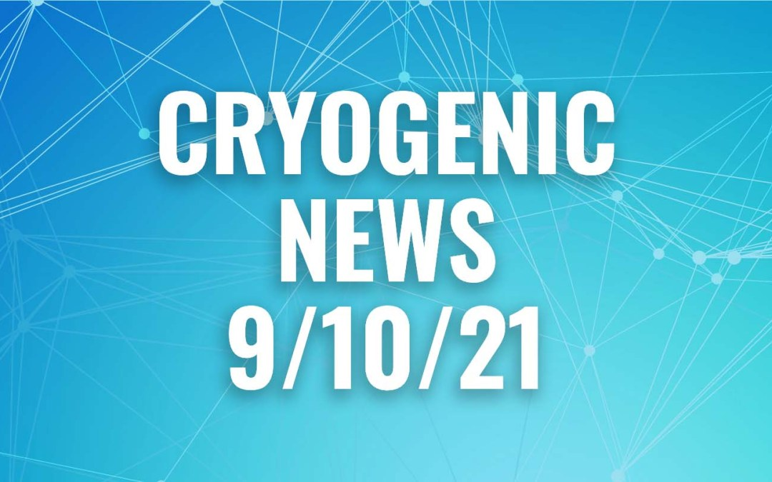 Cryogenic News of the Week September 10, 2021