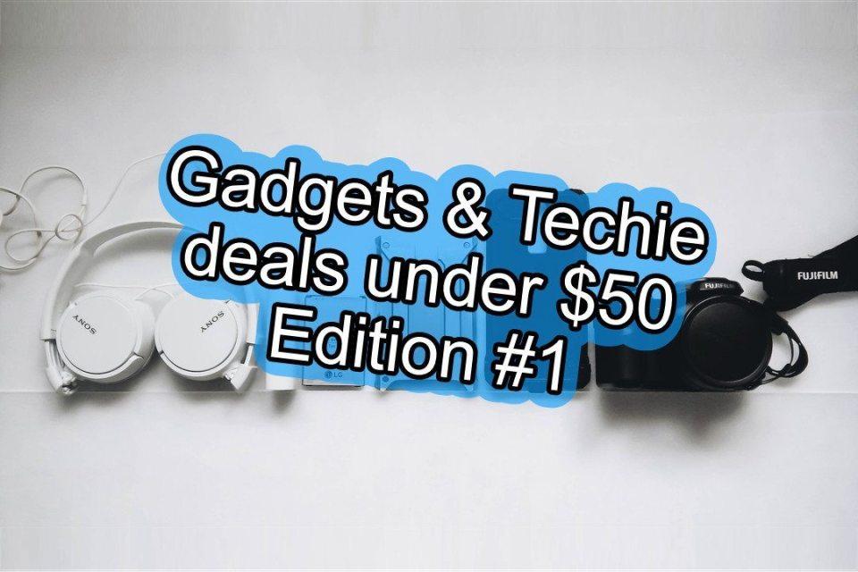 Gadgets & Techie deals under $50 - Edition 1