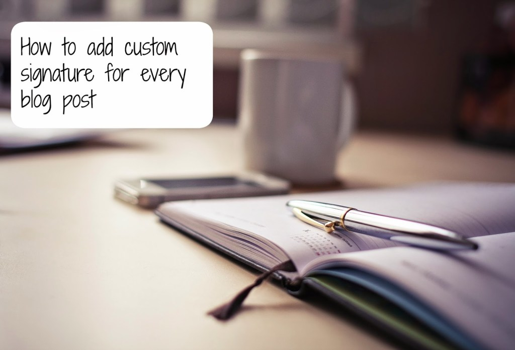 How to add custom signature for every blog post