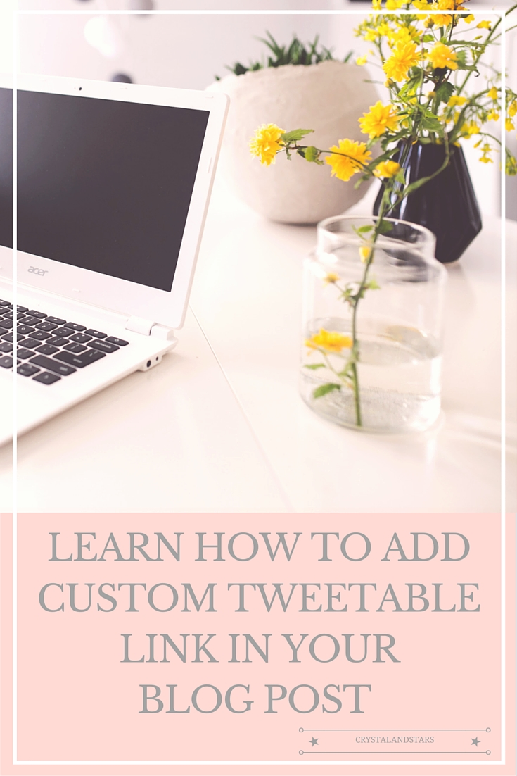LEARN HOW TO CREATE AND ADD YOUR VERY OWN CUSTOM TWEETABLE LINK IN BLOG POSTS