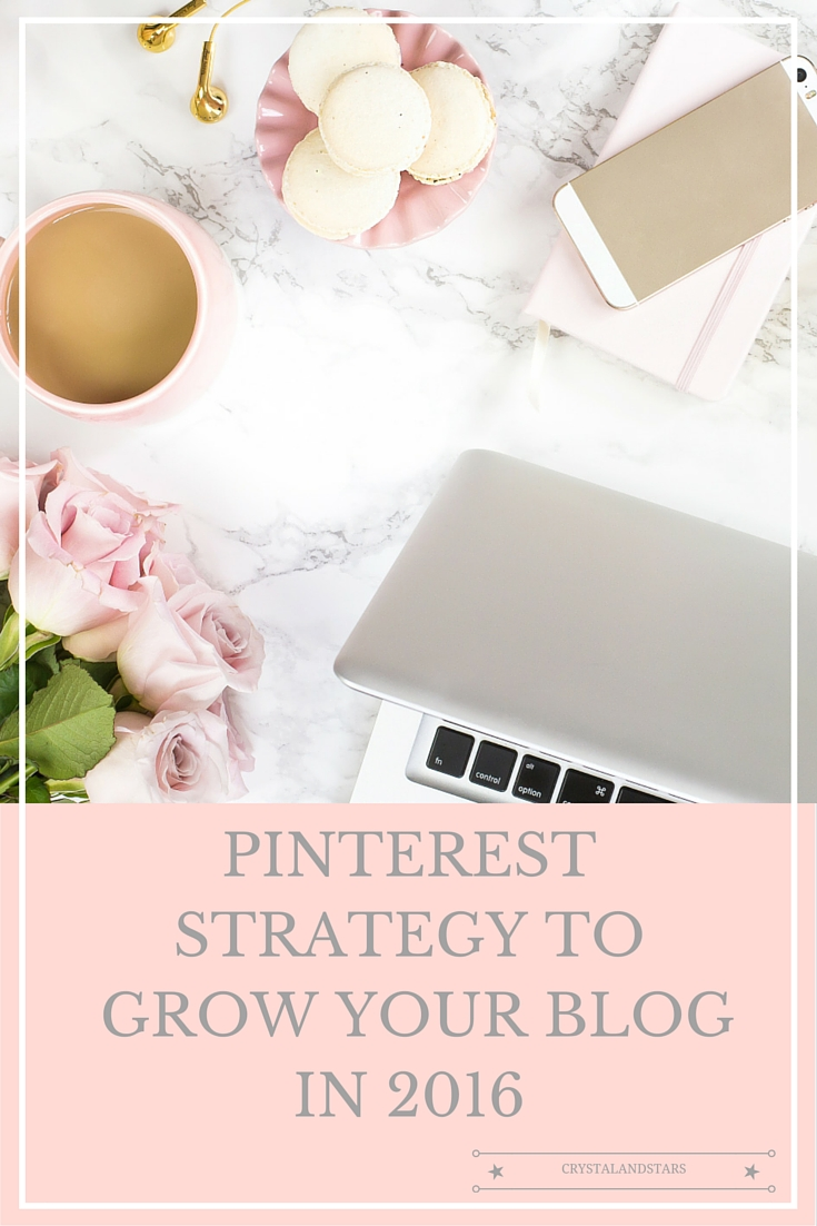 PINTEREST STRATEGY TO GROW YOUR BLOG IN 2016