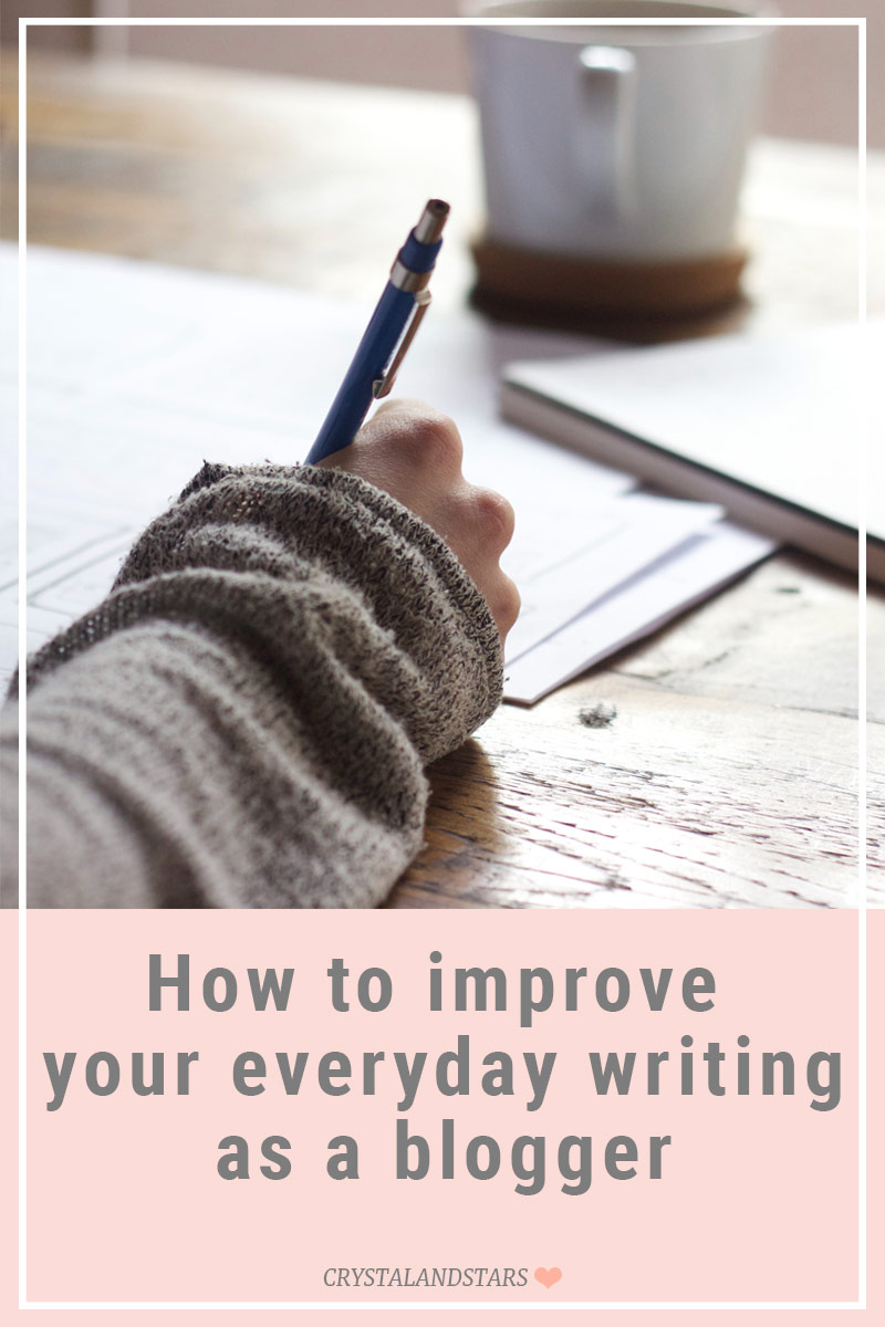 HOW TO IMPROVE YOUR EVERYDAY WRITING AS A BLOGGER