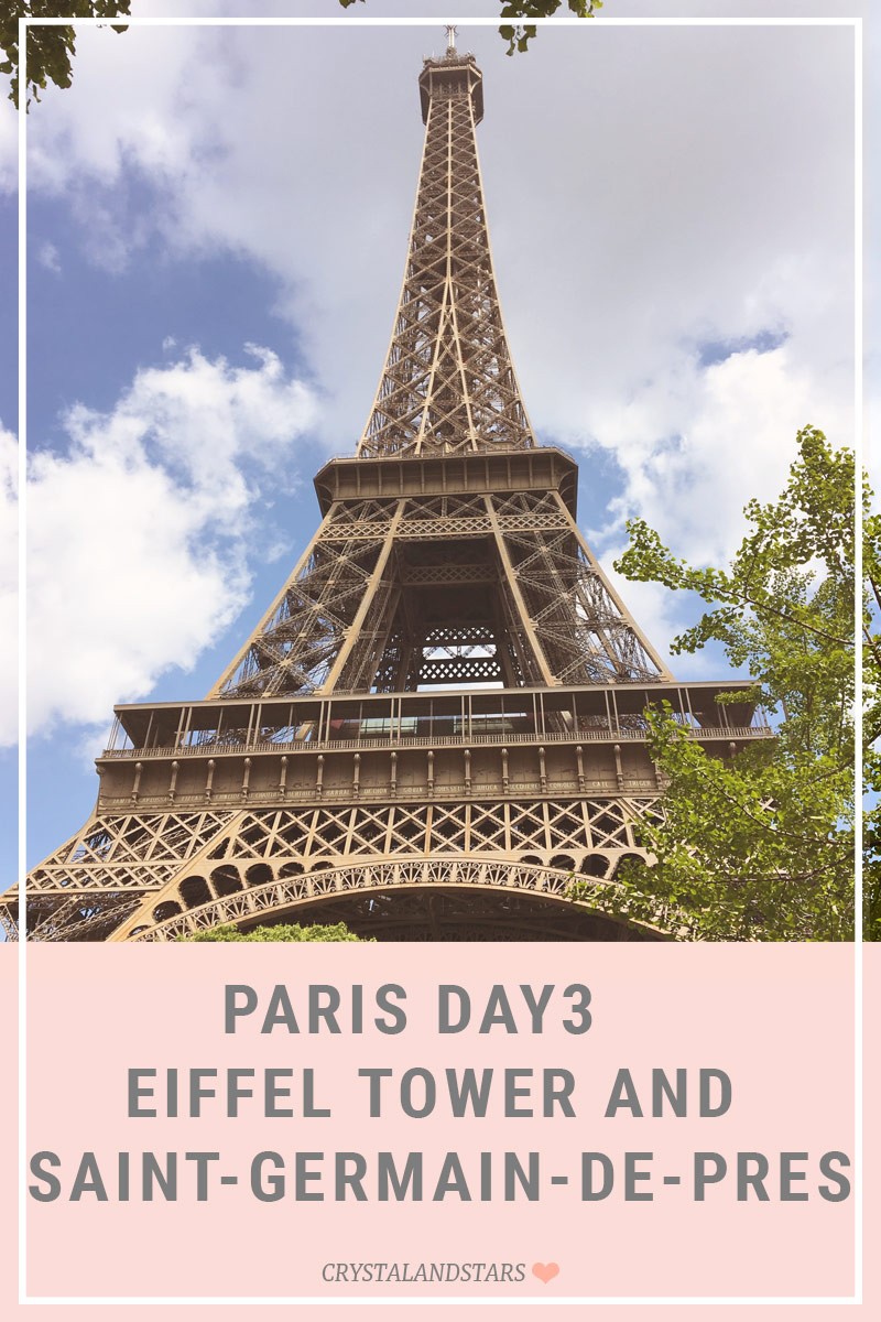 PARIS DAY 3 – EIFFEL TOWER AND SAINT-GERMAIN-DE-PRES