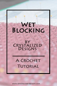 Wet Blocking Crochet Tutorial