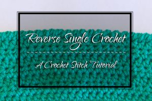 reverse single crochet stitch tutorial