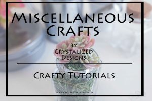 Miscellaneous Crafts by Crystalized Designs