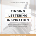 Lettering Artists Weigh In: Finding Lettering Inspiration