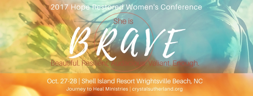 2017 Hope Restored Women's Conference – She is BRAVE