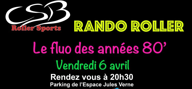 Rendez-vous vendredi prochain 6 avril pour la Rando Roller