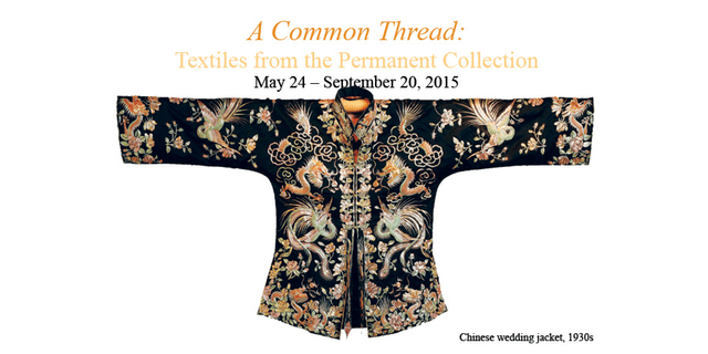2015.05 EWC A Common Thread 640x320 - A Common Thread: Textiles from the Permanent Collection