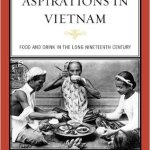 Appetites Aspirations Food Vietnam - On Food and Society in Viet Nam