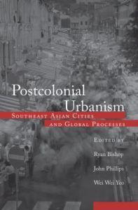 Postcolonial Urbanism SE Asia - Postcolonial_Urbanism_SE Asia