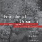 Postcolonial Urbanism SE Asia - Urban Life in Southeast Asia
