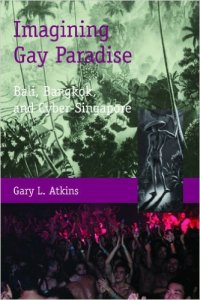 Imagining Gay Paradise 200x300 - LGBTQ Experiences in Southeast Asia