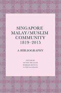 Singapore Malay Muslim Community 198x300 - New Releases on Malaysia from ISEAS