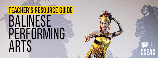 Teacher's Guide to Balinese Performing Arts
