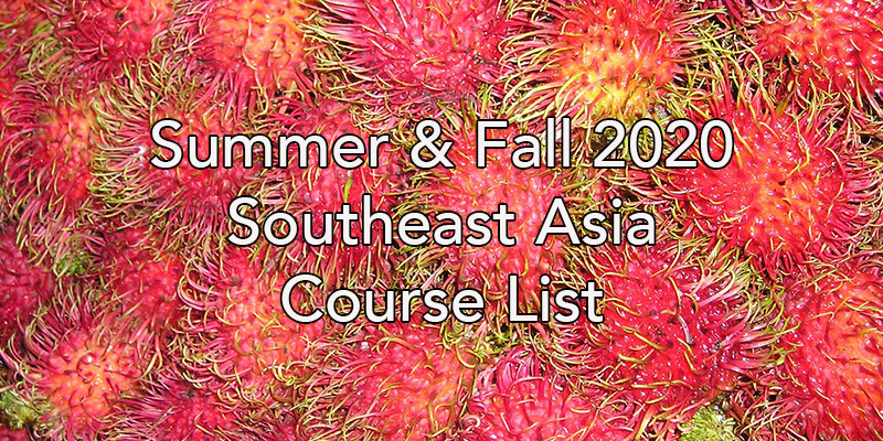 Fall 2020 Southeast Asia Course List is Here!