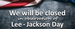 Office Closed in Observation of Lee-Jackson Day; Friday, January 17, 2020