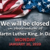 Office Closed in Observation of Martin Luther King, Jr. Day; Monday, January 20, 2020