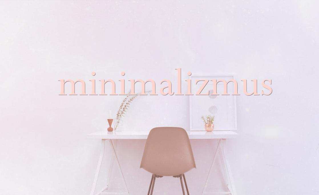 Minimalizmus - 5 dolog, amit rosszul csinálok