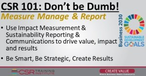 CSR 101-Don't be Dumb! Measure, Manage and Report
