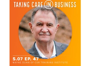 Taking Care In Business: Feature Podcast with Wayne Dunn