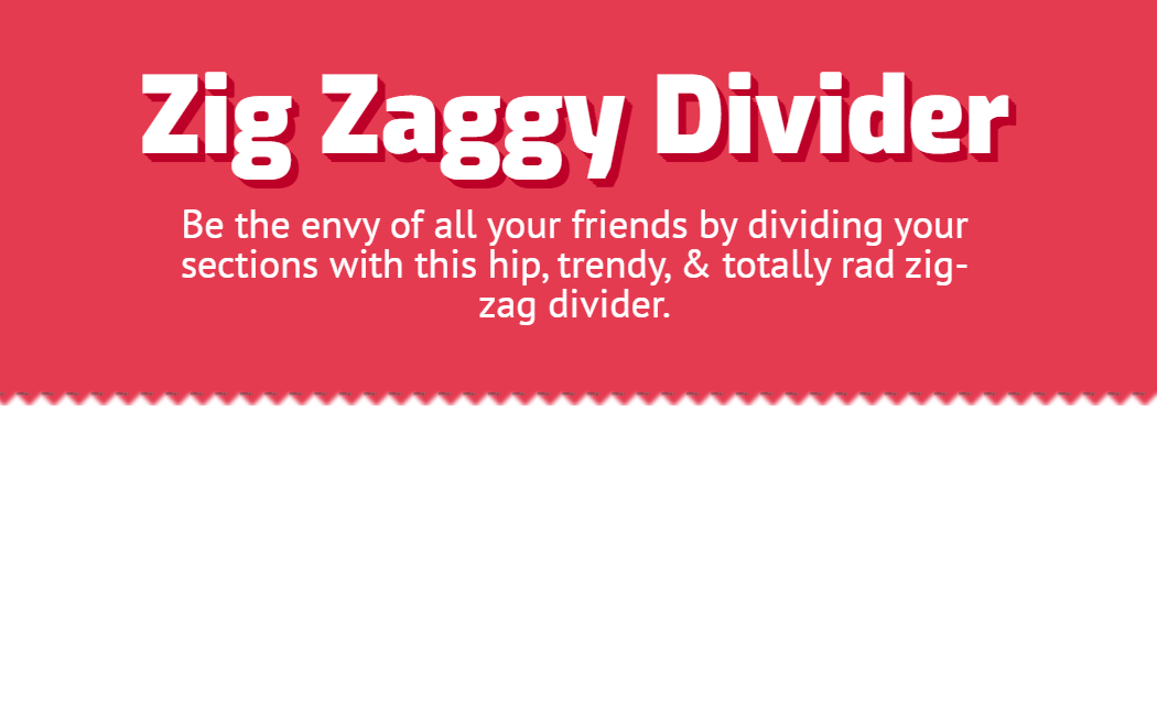 CSS Only Zig Zaggy Web Page Divider Example