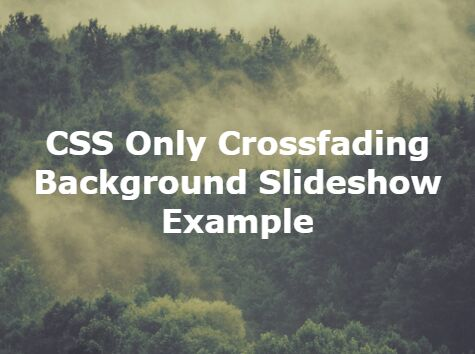 CSS Only Crossfading Background Slideshow