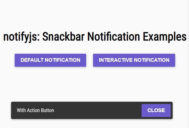 Simple Interactive Snackbar Notification In Vanilla JavaScript – notifyjs