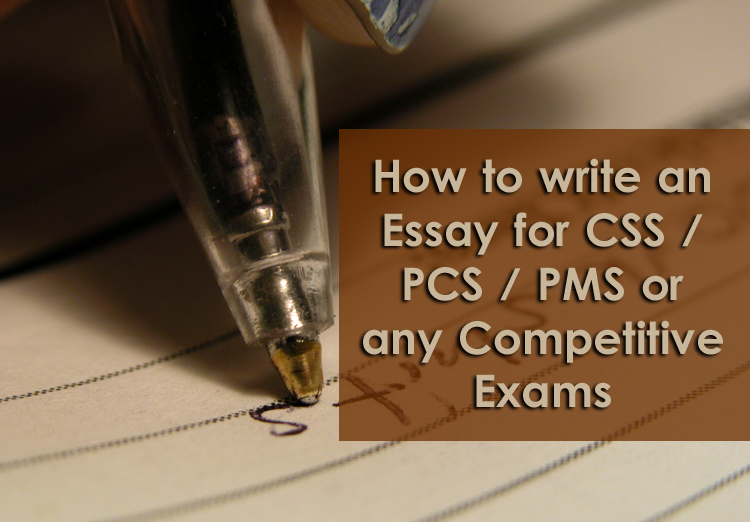 How to write an Essay for CSS   PCS   PMS or any Competitive Exams