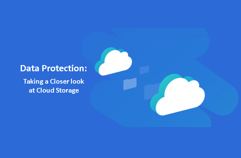Data Protection: Looking Closer at Cloud Storage