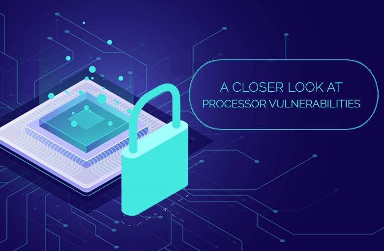 A Closer look at Processor Vulnerabilities