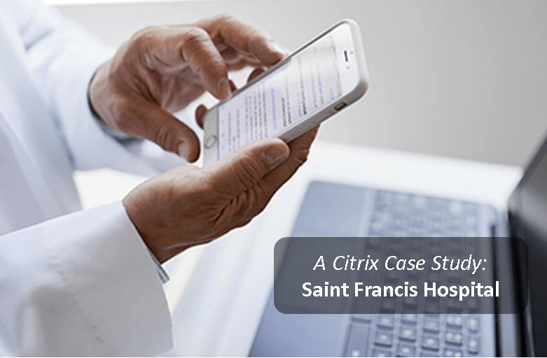 Citrix Case Study: Saint Francis Hospital