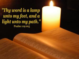 Your word is a lamp to my feet and a light to my path. When it comes to God's Word, let it shine light on your life and faith. Don't be left in the dark!