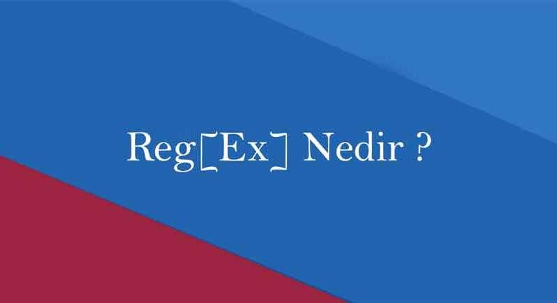Regex Nedir Nerelerde kullanılır
