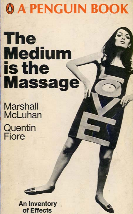 El medio es el mensaje, la célebre frase de McLuhan