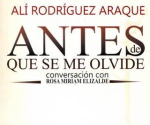 """Libro """"Antes que se me olvide"""" de Alí Rodríguez. Conversación con Rosa Miriam Alizalde. Con prólogo de Hugo Chávez"""