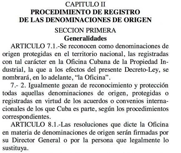 Las Indicaciones Geográficas en Cuba se regulan por el Decreto-Ley 228 de 20 de febrero de 2002 y comprenden a las Denominaciones de Origen y las Indicaciones de Procedencia.